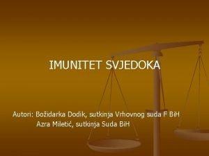 IMUNITET SVJEDOKA Autori Boidarka Dodik sutkinja Vrhovnog suda