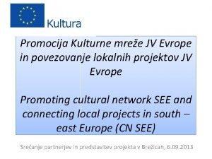Promocija Kulturne mree JV Evrope in povezovanje lokalnih