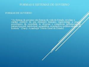 FORMAS E SISTEMAS DE GOVERNO FORMAS DE GOVERNO