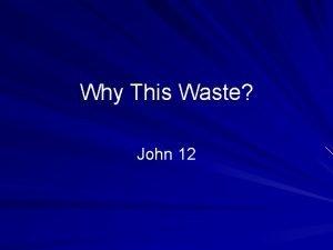 Why This Waste John 12 John 12 Six