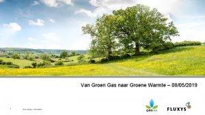 Van Groen Gas naar Groene Warmte 08052019 1