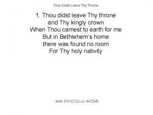 Thou Didst Leave Thy Throne 1 Thou didst