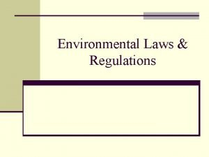 Environmental Laws Regulations Introduction to Environmental Laws and