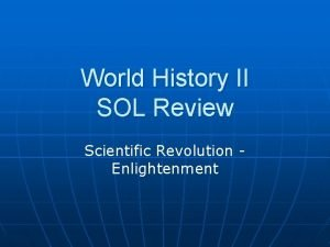 World History II SOL Review Scientific Revolution Enlightenment