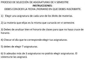 PROCESO DE SELECCIN DE ASIGNATURAS DE V SEMESTRE