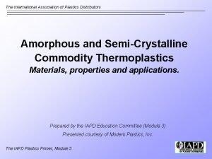 The International Association of Plastics Distributors Amorphous and