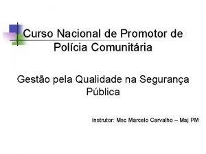 Curso Nacional de Promotor de Polcia Comunitria Gesto