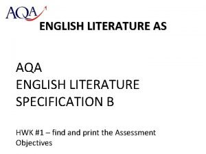 ENGLISH LITERATURE AS AQA ENGLISH LITERATURE SPECIFICATION B