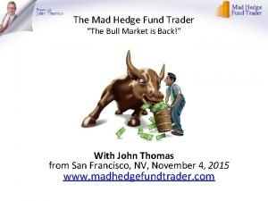 The Mad Hedge Fund Trader The Bull Market