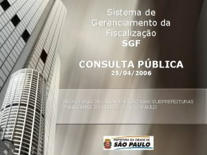 Sistema de Gerenciamento da Fiscalizao SGF CONSULTA PBLICA
