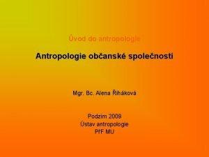 vod do antropologie Antropologie obansk spolenosti Mgr Bc