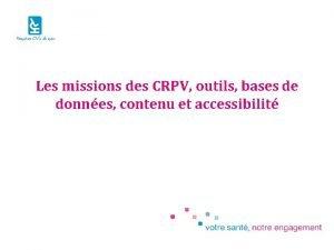 Les missions des CRPV outils bases de donnes