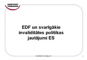 EDF un svargkie invalidittes politikas jautjumi ES SUSTENTO