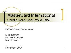Master Card International Credit Card Security Risk IS