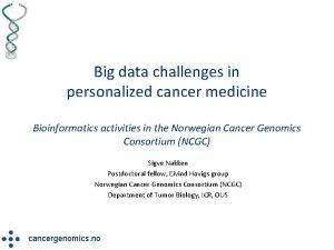 Big data challenges in personalized cancer medicine Bioinformatics