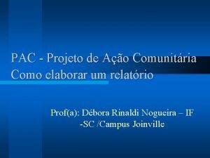PAC Projeto de Ao Comunitria Como elaborar um