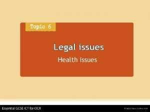 Legal issues Health issues Legal issues ICT health