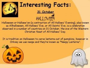 Interesting Facts 31 October Halloween or Halloween a