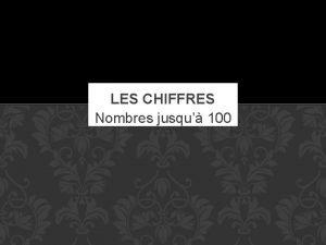 LES CHIFFRES Nombres jusqu 100 LE REVEIL Comment