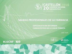 SALIDAS PROFESIONALES DE LA FARMACIA ESPECIALISTA EN ORTOPEDIA