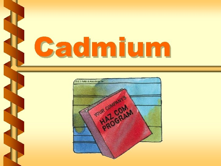 Cadmium Regulated areas v Regulated areas are created