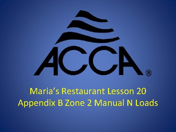 Marias Restaurant Lesson 20 Appendix B Zone 2