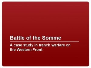Battle of the Somme A case study in