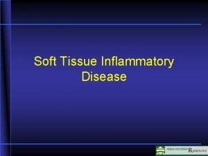 Soft Tissue Inflammatory Disease Soft Tissue Inflammatory Multiple