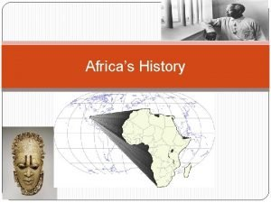 Africas History African Beginnings The history of humans