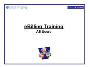 e Billing Training All Users All Users Log