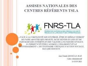ASSISES NATIONALES DES CENTRES RFRENTS TSLA FACE LA