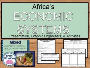 Africas ECONOMIC SYSTEMS Presentation Graphic Organizers Activities STANDARDS