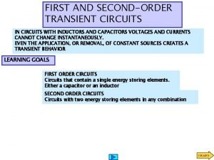 FIRST AND SECONDORDER TRANSIENT CIRCUITS IN CIRCUITS WITH