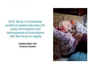 ECE Study in Cambodia evidence based advocacy for