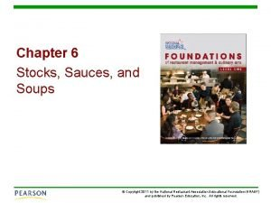 Chapter 6 Stocks Sauces and Soups Copyright 2011