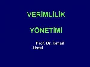 VERMLLK YNETM Prof Dr smail stel Verimlilik Nedir