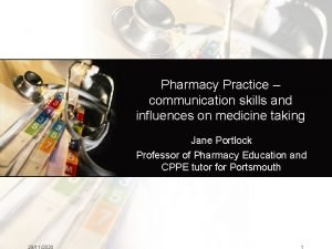 Pharmacy Practice communication skills and influences on medicine