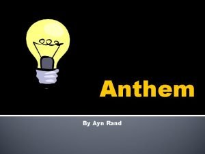 Anthem By Ayn Rand Who is Ayn Rand
