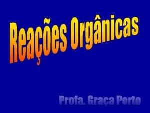 Profa Graa Porto Entre vrios tipos de reaes