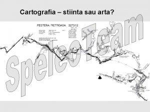 Cartografia stiinta sau arta Harta reprezentarea Pamantului sau