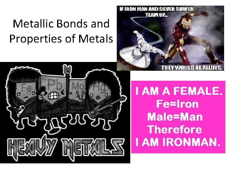 Metallic Bonds and Properties of Metals Metals Metals