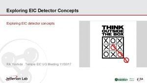 Exploring EIC Detector Concepts Exploring EIC detector concepts