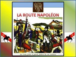 LA ROUTE NAPOLON Nous sommes Friday November 27