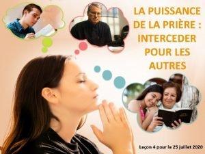 LA PUISSANCE DE LA PRIRE INTERCEDER POUR LES