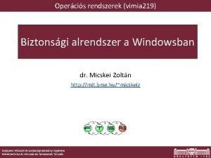 Opercis rendszerek vimia 219 Biztonsgi alrendszer a Windowsban
