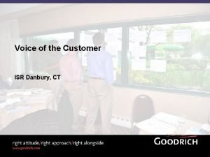 Voice of the Customer ISR Danbury CT Objectives