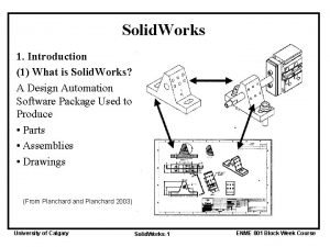 Solid Works 1 Introduction 1 What is Solid