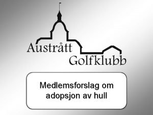 Medlemsforslag om adopsjon av hull Adopsjon av hull