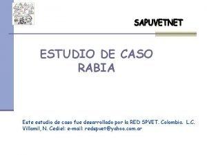 ESTUDIO DE CASO RABIA Este estudio de caso