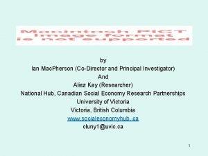 by Ian Mac Pherson CoDirector and Principal Investigator
